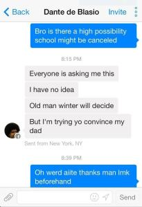 Dante de Blasio's friends didn't hesitate to ask him to lobby his dad for a snow day.
